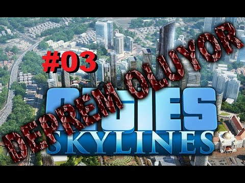 Deprem Madurlari - Cities Skylines - Deluxe Edition #03 |