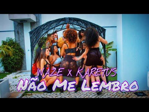 WAZE X Karetus - Não Me Lembro (Videoclipe Oficial)