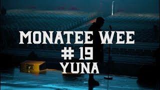 MONATEE WEE #19: MONATIK на YUNA 2018