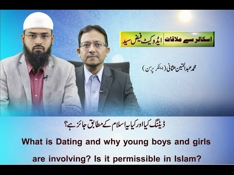 Why Dating Is Not Permissible? By Adv Faiz Syed
