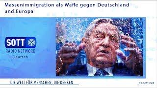 Massenimmigration als Waffe gegen Deutschland und Europa