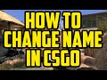 CS:GO - How To Change Your Name In CS GO 2017 - Global Offensive Name Change Tutorial (On Steam)