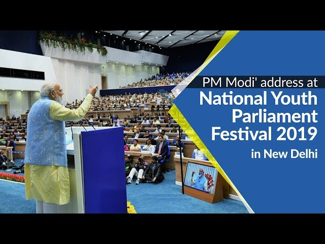 PM Modi address at the closing ceremony of National Youth Parliament Festival 2019   PMO
