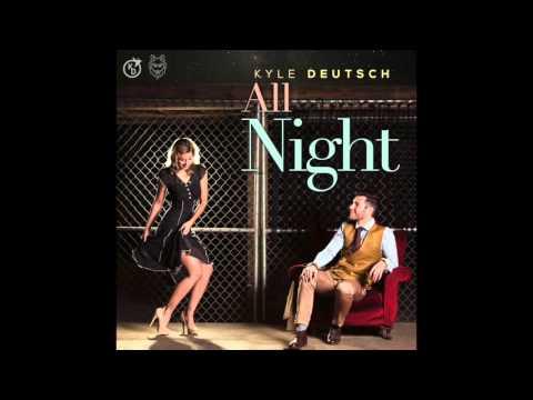 Kyle Deutsch - All Night produced by Sketchy Bongo