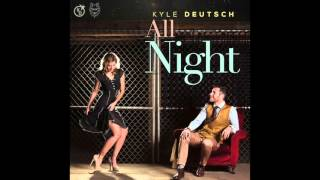 Kyle Deutsch - All Night produced by Sketchy Bongo