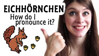 How to pronounce EICHHÖRNCHEN iฑ German?