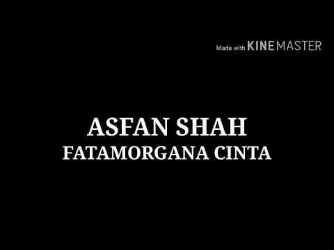 Asfan Shah - Fatamorgana Cinta [Lirik]