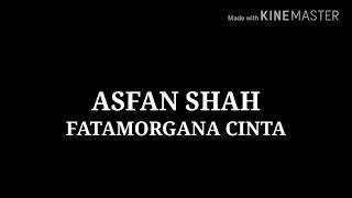 Download lagu Asfan Shah Fatamorgana Cinta