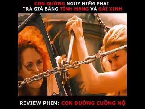 Review Phim : Con Đường Cuồng Nộ - Tiểu Điệp Review