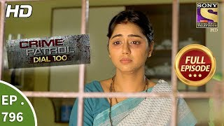 Crime Patrol Dial 100 - Ep 796 - Full Episode  - 11th June, 2018
