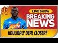 Koulibaly Wants Man Utd Transfer | Man Utd News Now
