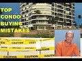 Buying a Condo MISTAKES | Top Things To Avoid When You Are Purchasing A Condo