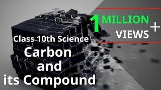 Carbon and its Compound : CBSE Class 10 X Science (Chemistry)