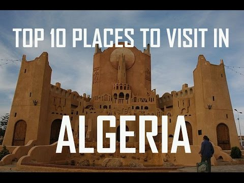 Top 10 Places To Visit in Algeria | Algeria Tourist Attractions: Travel Algejria