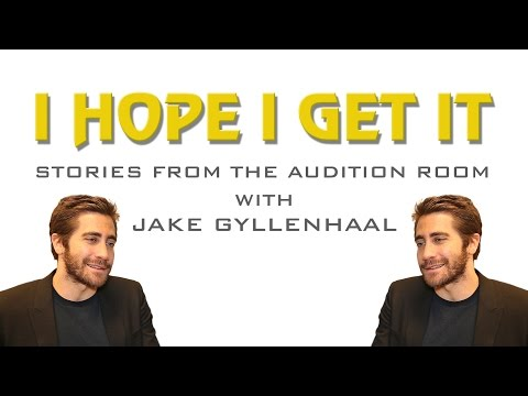 I Hope I Get It: Stories From the Audition Room With Jake Gyllenhaal