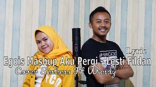 Egois Mashup Aku Pergi - Lesti Feat Fildan Acoustic Cover Lyric Wandy Ft Sintana