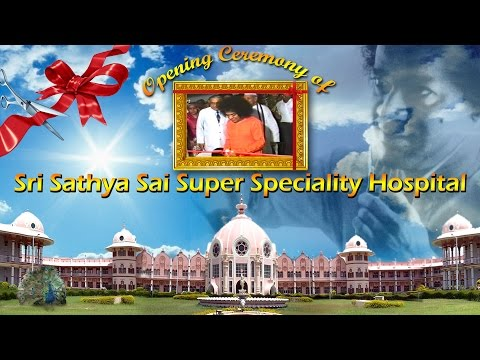Opening Ceremony Of Sri Sathya Sai Super Speciality Hospital