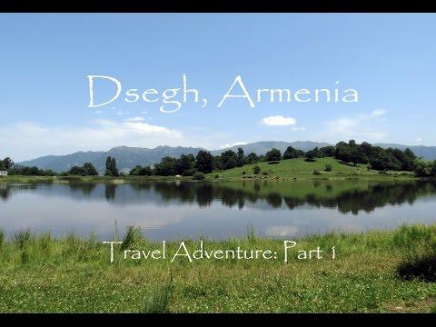 Dsegh, Armenia   Travel Adventures Part 1!