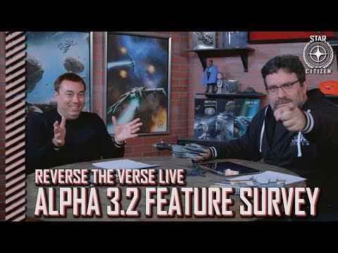 Star Citizen: Reverse the Verse LIVE - Alpha 3.2 Feature Survey w/ Chris Roberts