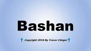 How To Pronounce Bashan