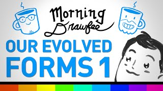 Our Evolved Forms Part 1 - MORNING DRAWFEE