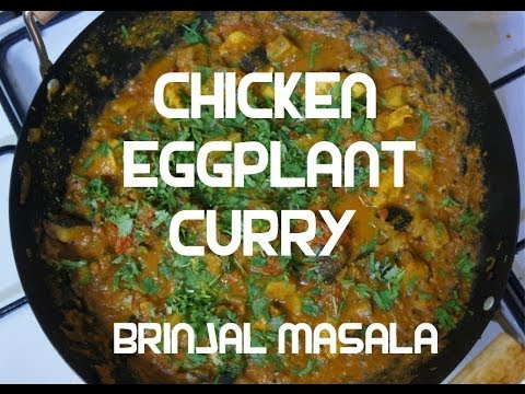 Chicken & Eggplant Curry Recipe - Indian Bringal Murgh Masala Aubergine