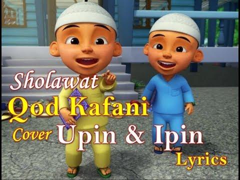 Qod Kafani Versi Upin Dan Ipin Lucu | Sholawat Qod Kafani Cover Upin Ipin | Qod Kafani Lyrics Upin
