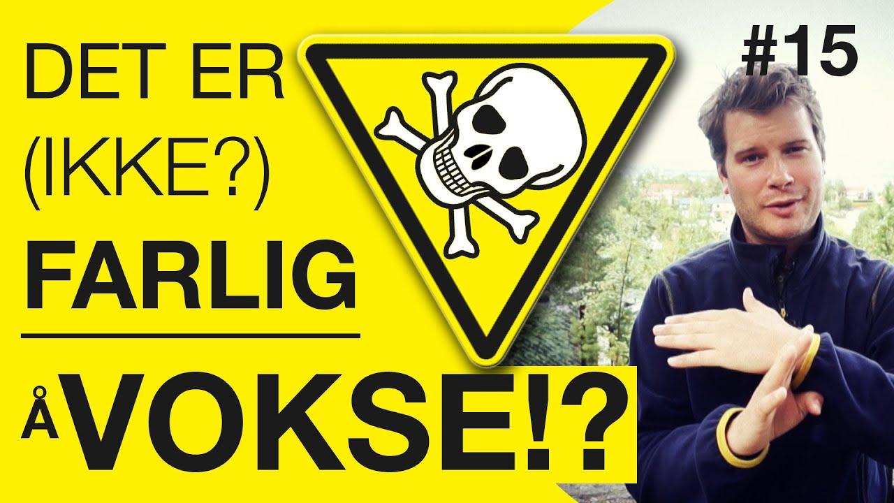 Hverdagstips #15  - HVORFOR LIDER DU? - Det er ikke farlig å vokse(?)!!