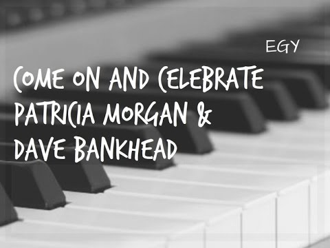Come On And Celebrate Cover (Patricia Morgan & Dave Bankhead) - Instrumental (Piano + Drums) - EGY