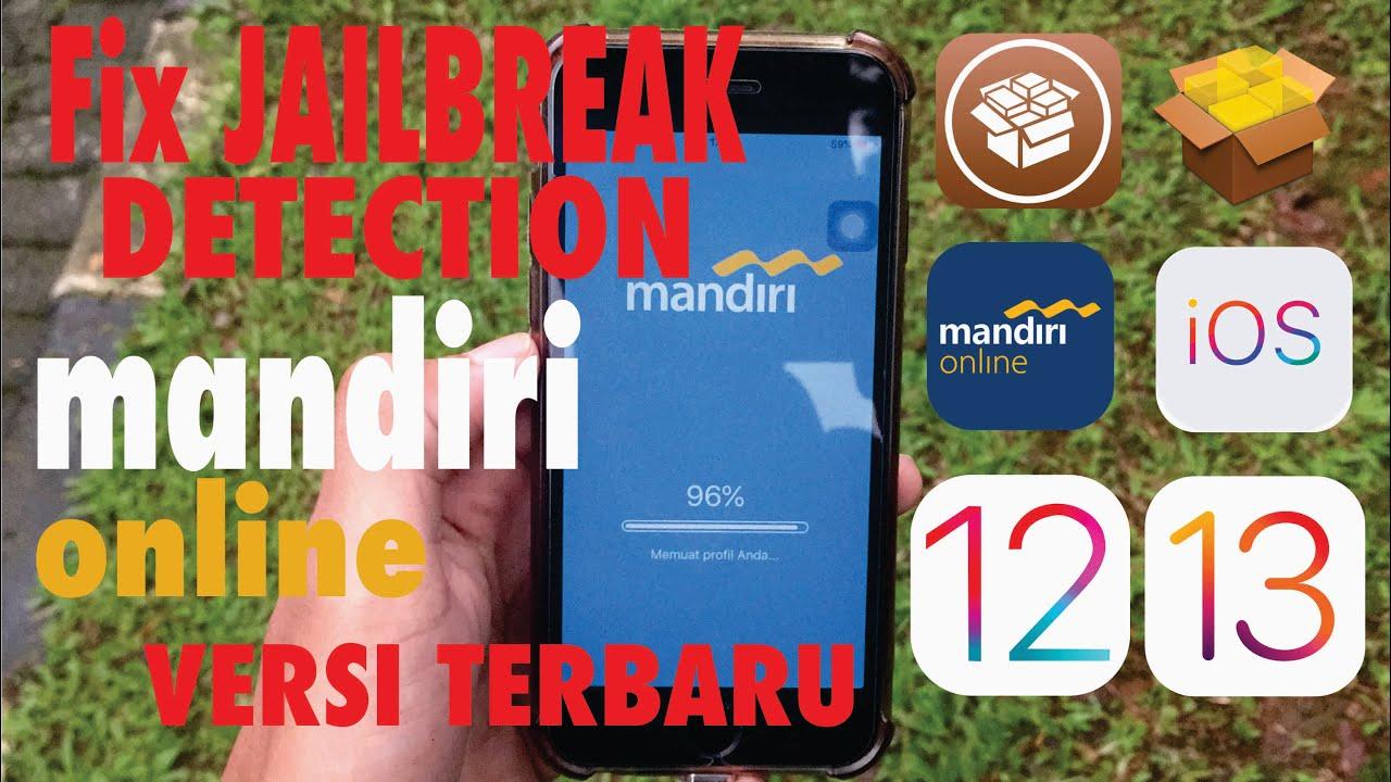 Cara Mudah Memperbaiki Jailbreak Detected Pada Aplikasi Mandiri Online Iphone Ios 11 12 13 Youtube