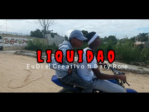 eudi-el-creativo---liquidao-ft-dary-r-one-(video-oficial)-by-union-films