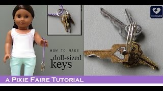 How To Make Tiny Keys For Dolls!
