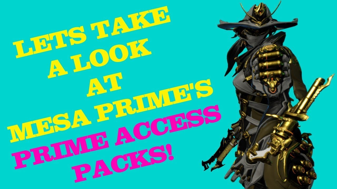 Warframe: MESA PRIME - Prime Access packs overview!!