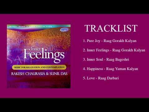 INNER FEELINGS - Music for Relaxation and Contemplation - Rakesh Chaurasia & Sunil Das (Full Album)