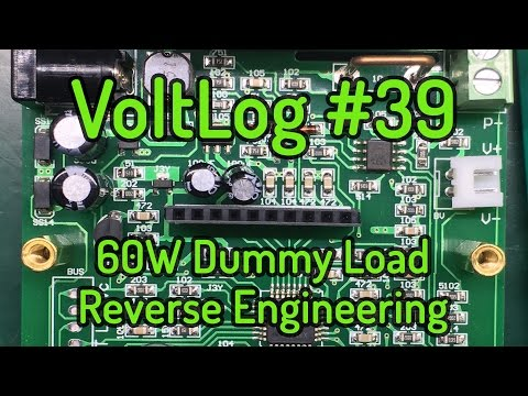 Voltlog #39 - 60W Electronic DC Load Reverse Engineering