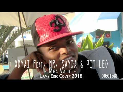 Odyai feat  Mr  Sayda & Pit Leo   Mba valio ~ Lamy Eric Cover 2018 Prod  By Lamy Eric
