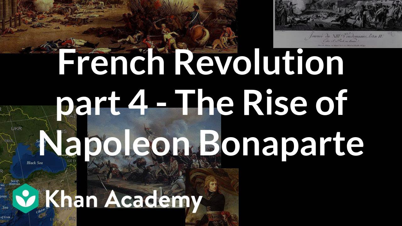 French Revolution (part 4) - The Rise of Napoleon Bonaparte | World history | Khan Academy