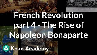 French Revolution (Part 4) - The Rise of Napoleon Bonaparte