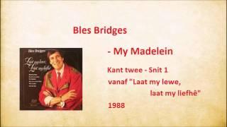Bles Bridges - My Madelein