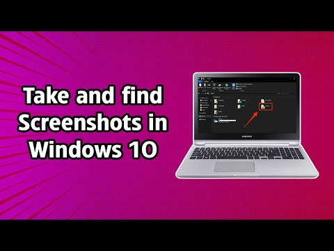 How to take and find screenshots in Windows 10