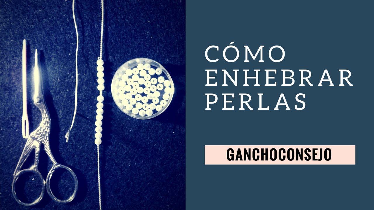 1f0ea26d7639 GANCHOCONSEJO  Cómo enhebrar perlas - YouTube