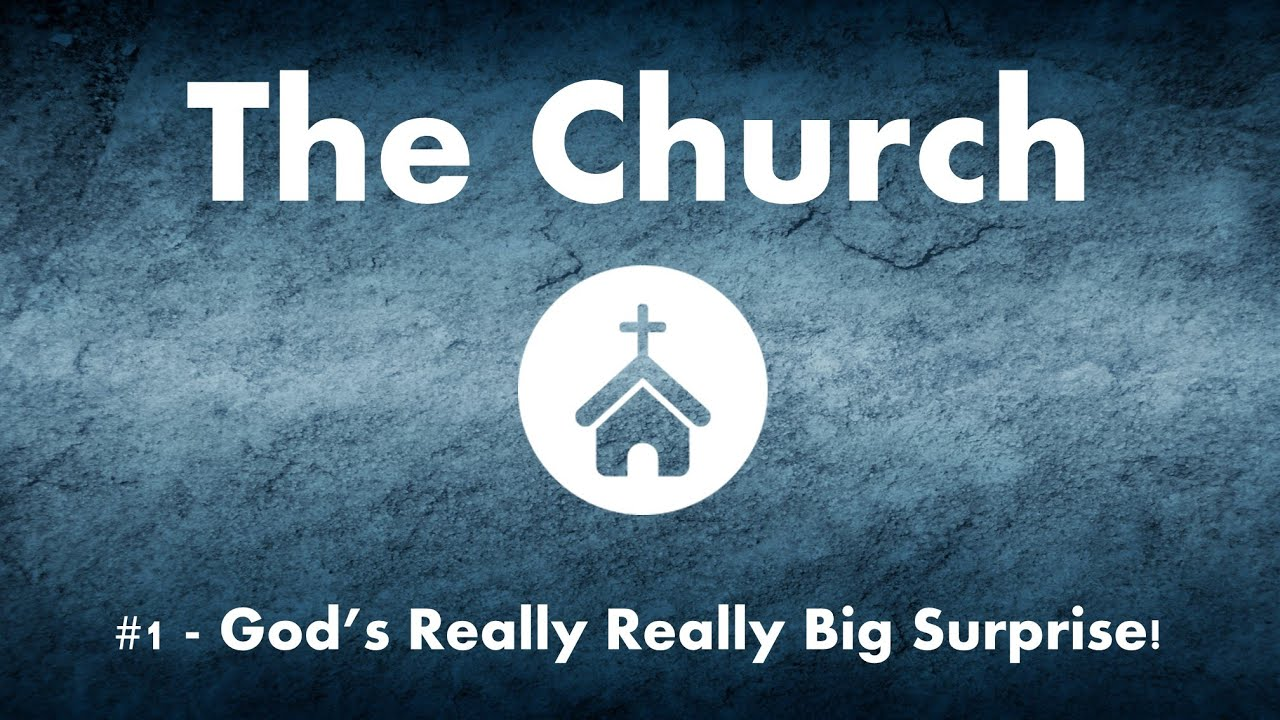 The Church #1 - God's Really Really Big Surprise!