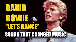 """How David Bowie's """"Let's Dance"""" Changed Music"""
