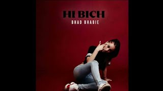 Bhad Bhabie - Hi Bich (Extended Audio)