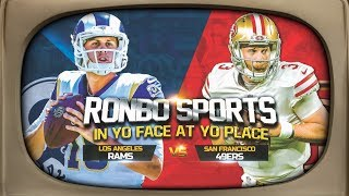 Ronbo Sports In Yo Face At Yo Place Watching 49ers VS Rams NFL 2018 Week 7