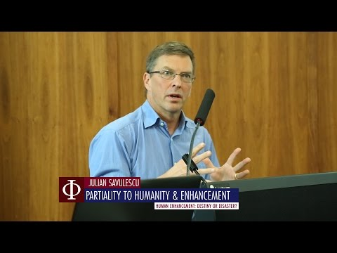 Julian Savulescu - Partiality to Humanity and Enhancement