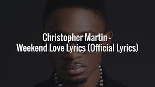 Gambar cover Christopher Martin - Weekend Love Lyrics (Official Lyrics)