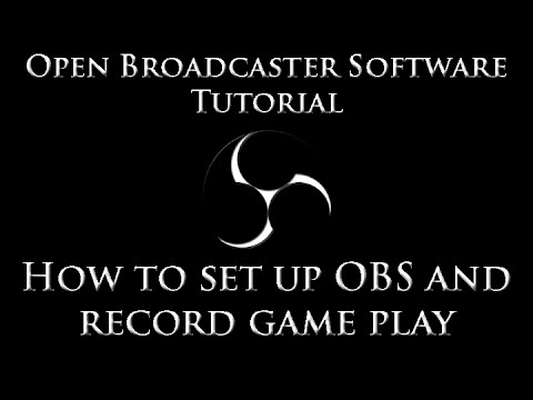 Open Broadcaster Software(OBS) Tutorial - How To Record Gameplay/Game Capture