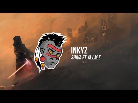 Inkyz - Shiva ft. M.I.M.E.