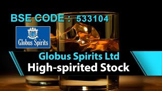 Globus Spirits Ltd | High-spirited Stock | County Club | Investing | Finance | Share Guru Weekly